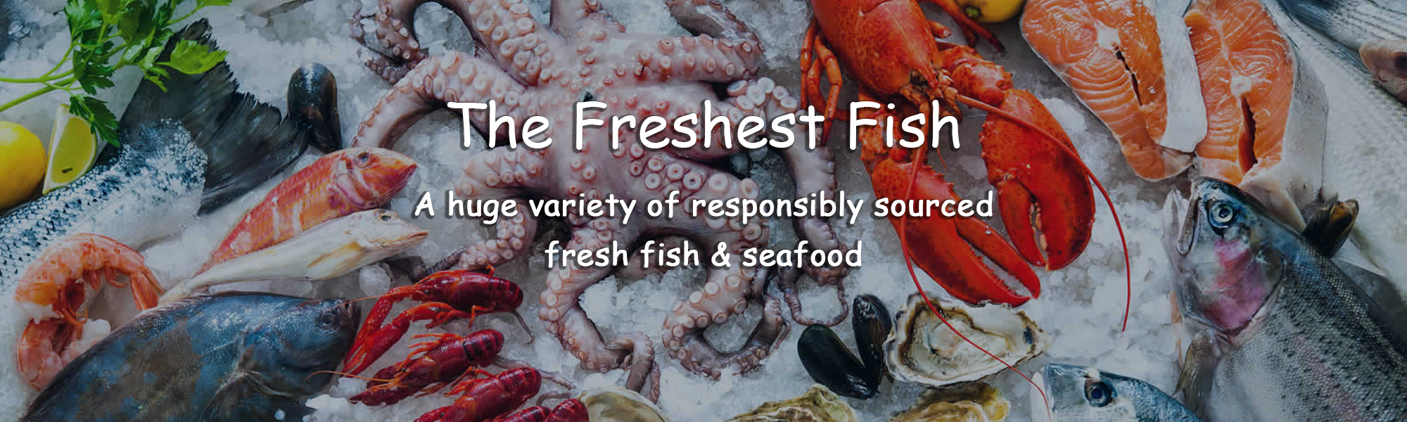 Responsibly sourced fresh fish